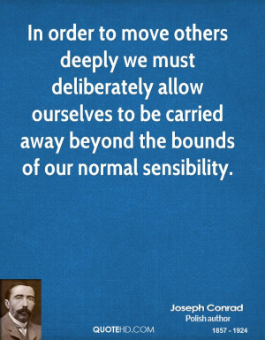 In Order To Move Others Deeply We Must Deliberately Allow Ourselves