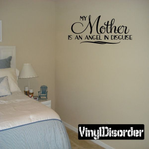 ... angel in disguise Mother's Day Holiday Vinyl Wall Decal Mural Quotes
