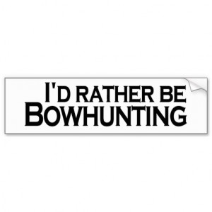 Rather Be Bowhunting Bumper Sticker