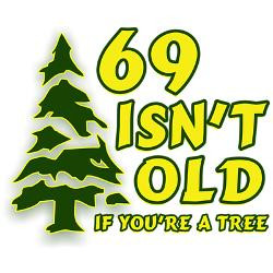 69_isnt_old_if_youre_a_tree_greeting_card.jpg?height=250&width=250 ...