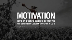 Quotes on Sports and Life Motivation is the art of getting people ...