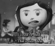 coraline quotes - Google Search More