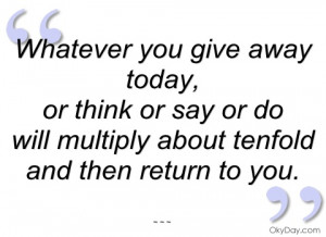imagem whatever you give away today