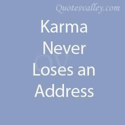 Karma Never Loses An Address