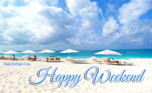 Happy Relaxing Weekend Card and Quotes SMS