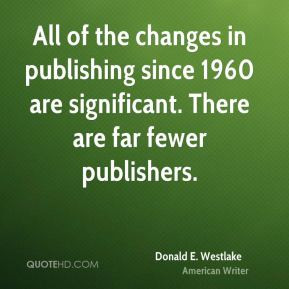 donald e westlake donald e westlake all of the changes in publishing