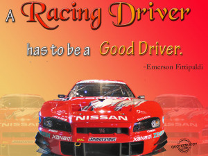racing driver has to be a good driver