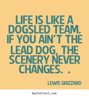quote about inspirational by lewis grizzard customize your own quote ...