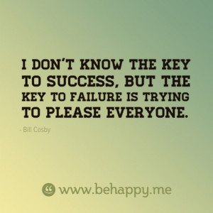 Bill cosby quotes sayings key to failure please everyone