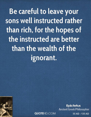 epictetus-philosopher-quote-be-careful-to-leave-your-sons-well[1]