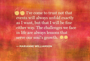 The challenges we face in life are always lessons that serve our soul ...