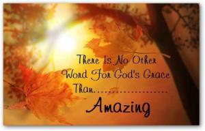 God's grace = AMAXING!