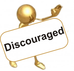 ... of, because discouragement is universal. Everyone gets discouraged