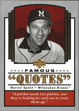 Player: Warren Spahn. Set: 2004 Upper Deck Famous Quotes. Sport ...