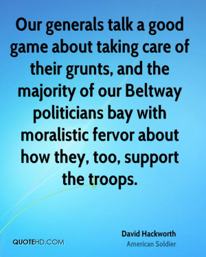 Our generals talk a good game about taking care of their grunts, and ...