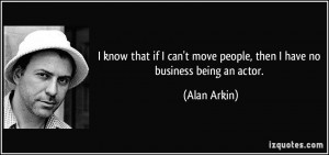 More Alan Arkin Quotes