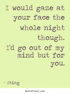 go out of my mind but for you sting more love quotes success quotes ...