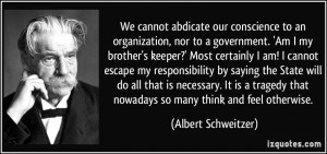 We cannot abdicate our conscience to an organization, nor to a ...
