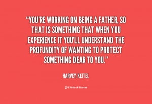 quote-Harvey-Keitel-youre-working-on-being-a-father-so-132571_2.png