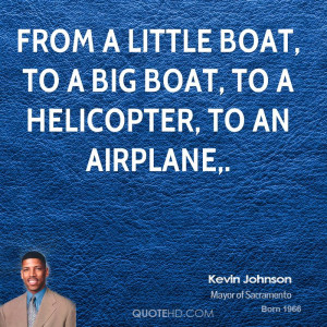 ... -johnson-quote-from-a-little-boat-to-a-big-boat-to-a-helicopter.jpg