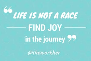 Life is not a race quote