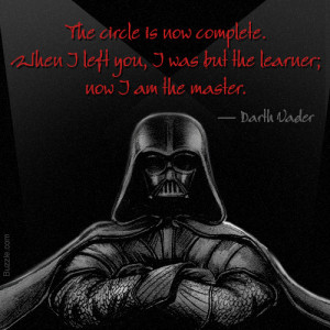 was but the learner now i am the master darth vader