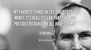 quote-Steve-Jobs-my-favorite-things-in-life-dont-cost-88485