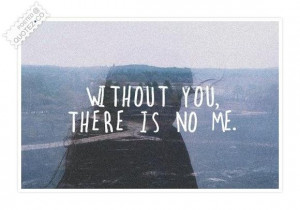 Without you there...