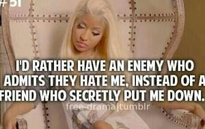 Nicki minaj, quotes, sayings, enemy, friend, wisdom