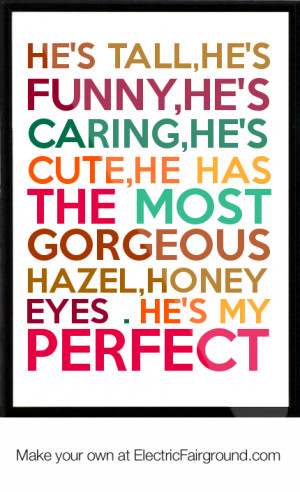HE'S TALL,HE'S FUNNY,HE'S CARING,HE'S CUTE,HE HAS THE MOST GORGEOUS ...