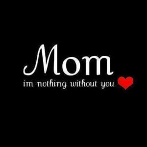 Mom, Without