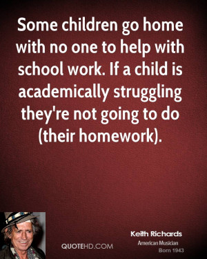 Some children go home with no one to help with school work. If a child ...