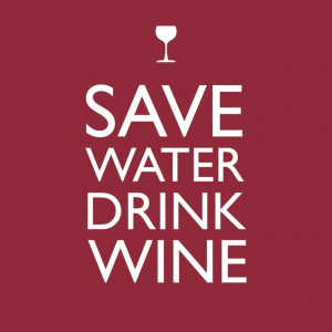 Drink Wine Quotes Save water, drink wine #quote