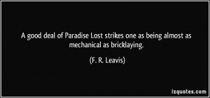 good deal of Paradise Lost strikes one as being almost as mechanical ...