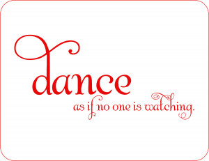 dance as if no one is watching free download downloadable note card