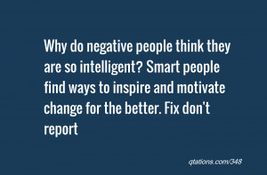 Why do negative people think they are so intelligent? Smart people ...