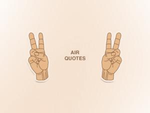 Air-quotes