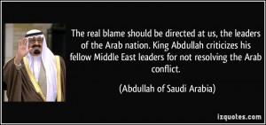 ... for not resolving the Arab conflict. - Abdullah of Saudi Arabia
