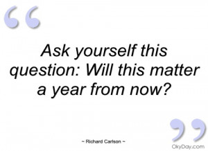 ask-yourself-this-question-richard-carlson.jpg#Ask%20Yourself%20This ...
