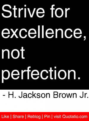Find Time To Strive For Excellence Not Perfection