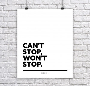 Can't stop Won't stop Warning Quotes Print Poster
