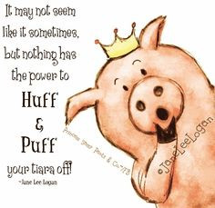 Pig quote and illustration via www.Facebook.com/PrincessSassyPantsCo