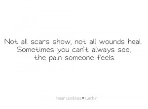 feelings, heal, love, pain, quote, scars, text, words, wounds