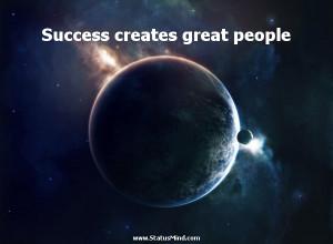 Success creates great people - Napoleon Bonaparte Quotes - StatusMind ...