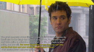 """... Response to """"'The great moments of your life…""""-Ted Mosby"""
