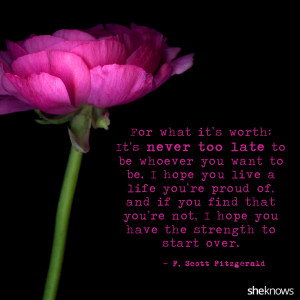 ... hope you have the strength to start over. – F. Scott Fitzgerald