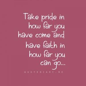 Quote: Take pride, have faith..