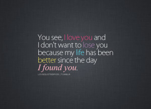 love you, life, love, love quotes, love sayings, pretty, quotations ...