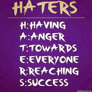 Ghetto Quotes About Haters Need to know about haters.