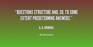 quote A R Ammons questions structure and so to some extent 59829 png